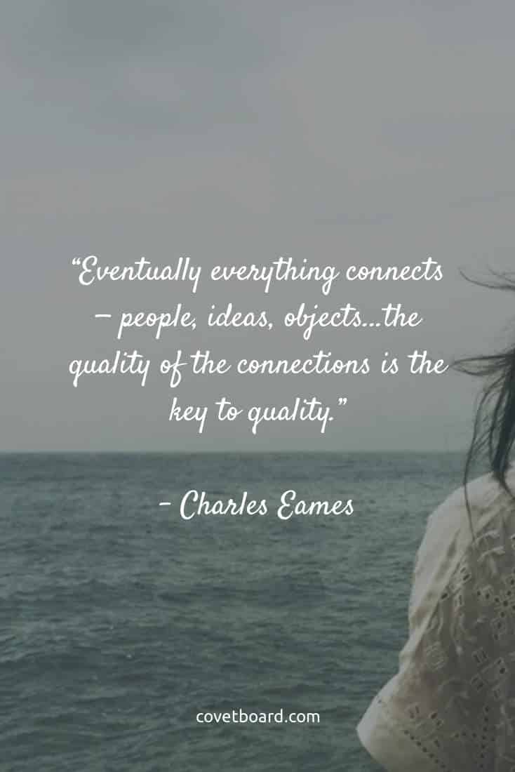 Everything Connects | Covetboard Quotes