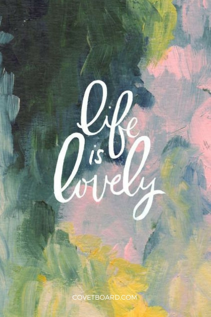 Life is Lovely | Covetboard Quotes